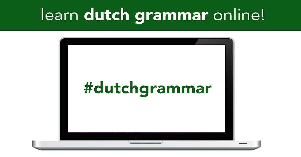2817d0dddf #dutchgrammar | Basic Dutch grammar - 50 online lessons