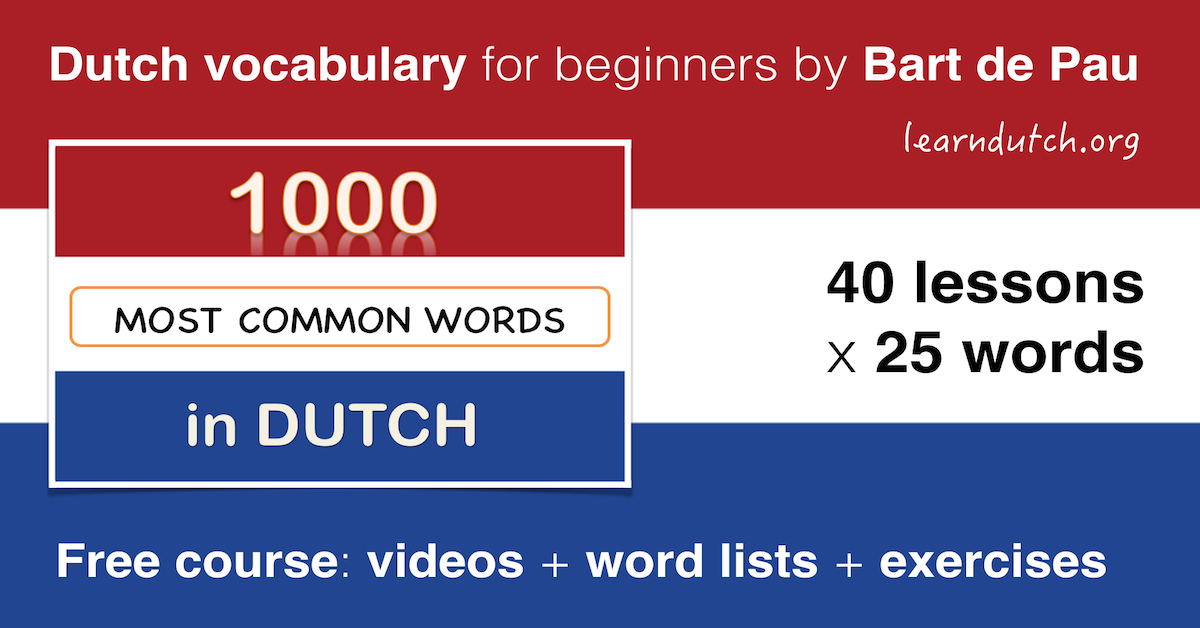 Dutch vocabulary - 1000 most common words in Dutch