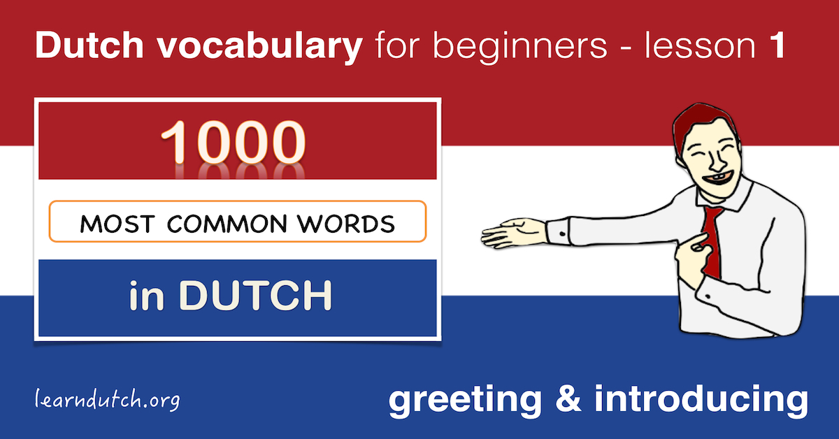 Dutch Vocabulary Lesson 1 Introduce Yourself In Dutch
