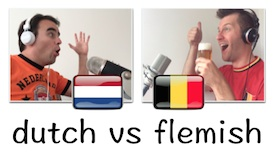 Dutch vs Flemish (Belgian Dutch)