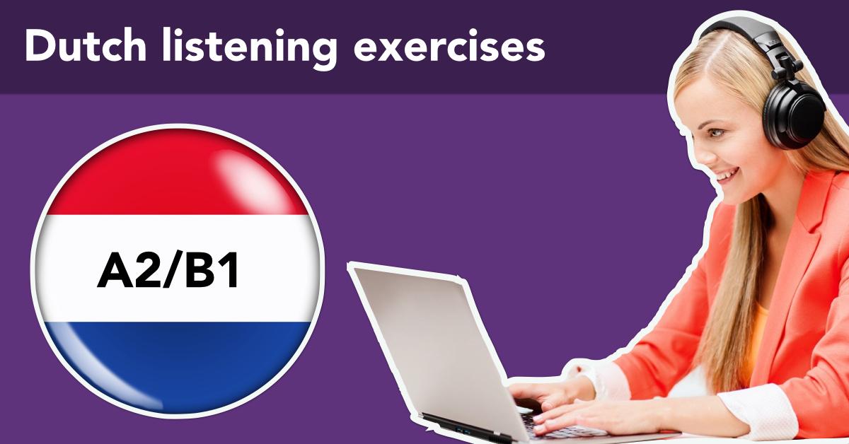 Dutch listening exercises   Luisteroefeningen NT2