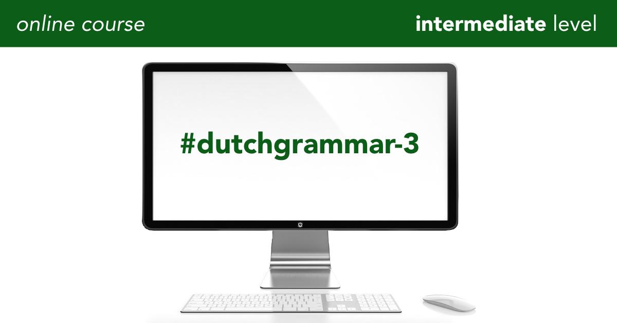 dutchgrammar | Dutch grammar - Intermediate level (A2/B1