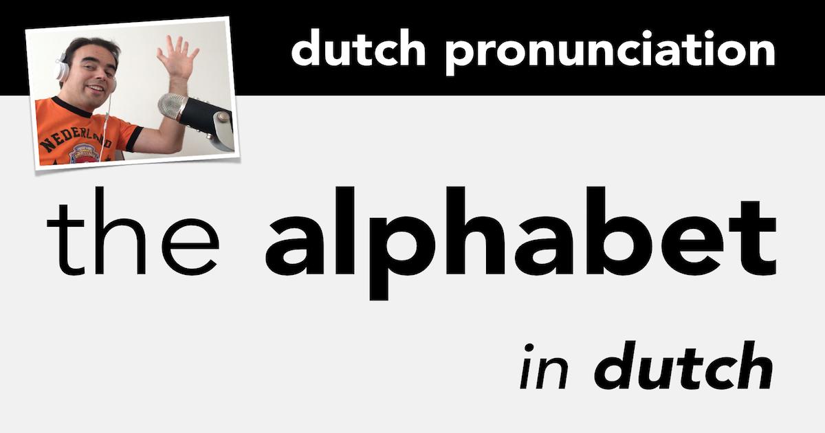 pronunciation of the dutch alphabet